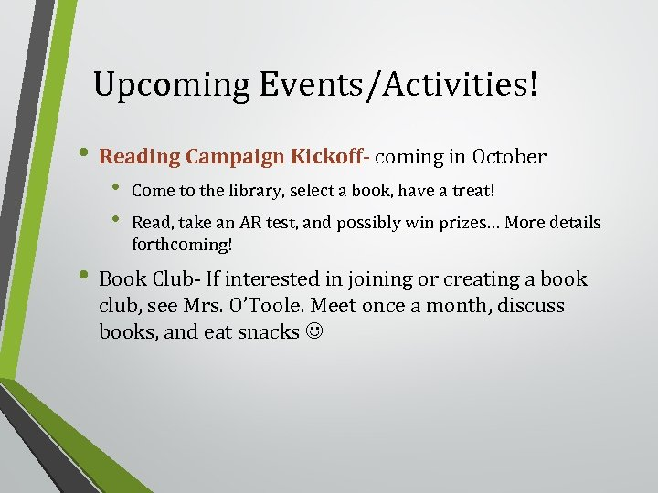 Upcoming Events/Activities! • Reading Campaign Kickoff- coming in October • • Come to the