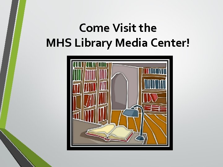 Come Visit the MHS Library Media Center!