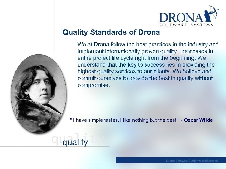 Quality Standards of Drona We at Drona follow the best practices in the industry