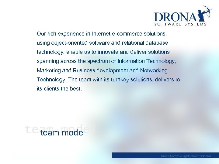 Our rich experience in Internet e-commerce solutions, using object-oriented software and relational database technology,