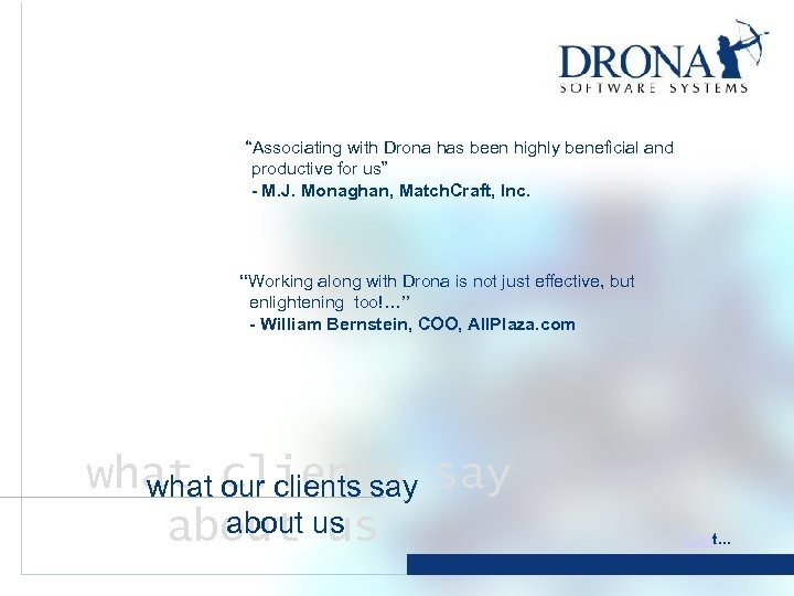 """""""Associating with Drona has been highly beneficial and productive for us"""" - M. J."""
