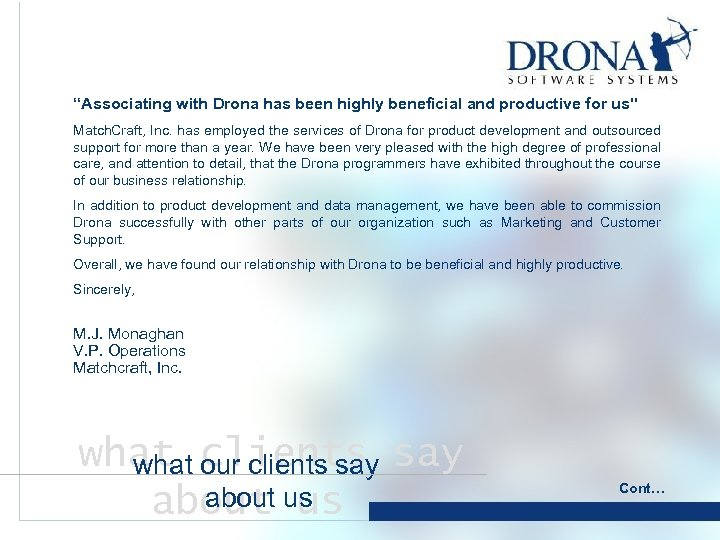"""""""Associating with Drona has been highly beneficial and productive for us"""