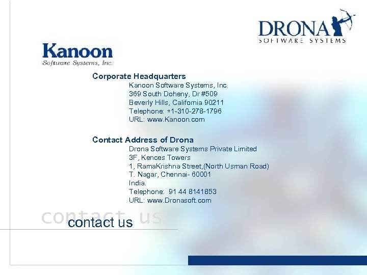 Corporate Headquarters Kanoon Software Systems, Inc. 369 South Doheny, Dr #509 Beverly Hills, California