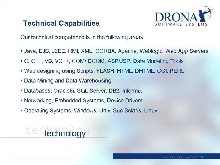 Technical Capabilities Our technical competence is in the following areas: • Java, EJB, J