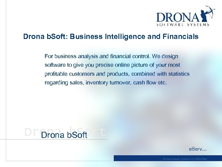 Drona b. Soft: Business Intelligence and Financials For business analysis and financial control. We