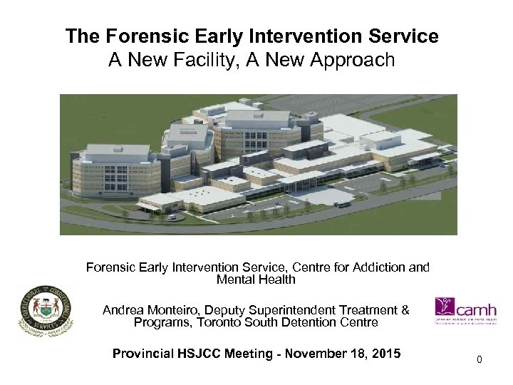 The Forensic Early Intervention Service A New Facility, A New Approach Forensic Early Intervention