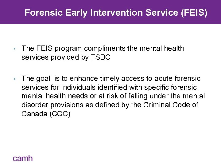 Forensic Early Intervention Service (FEIS) § The FEIS program compliments the mental health services