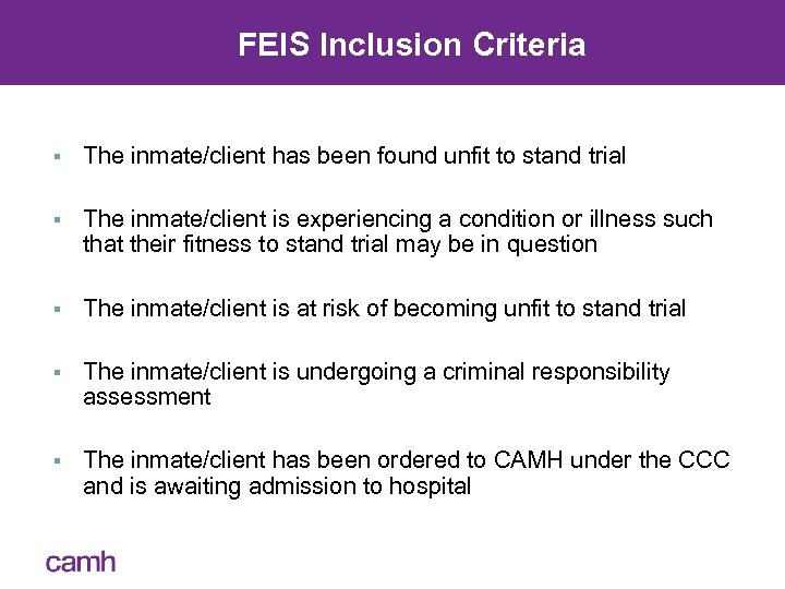 FEIS Inclusion Criteria § The inmate/client has been found unfit to stand trial §