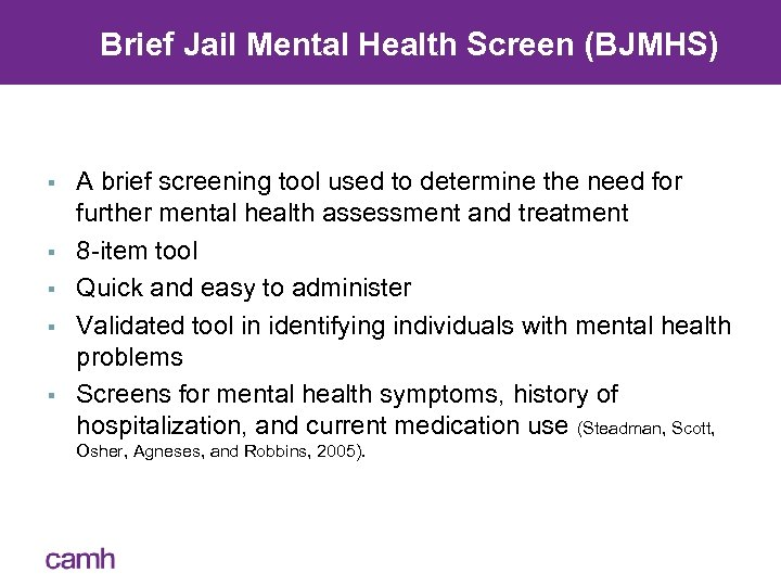 Brief Jail Mental Health Screen (BJMHS) § § § A brief screening tool used