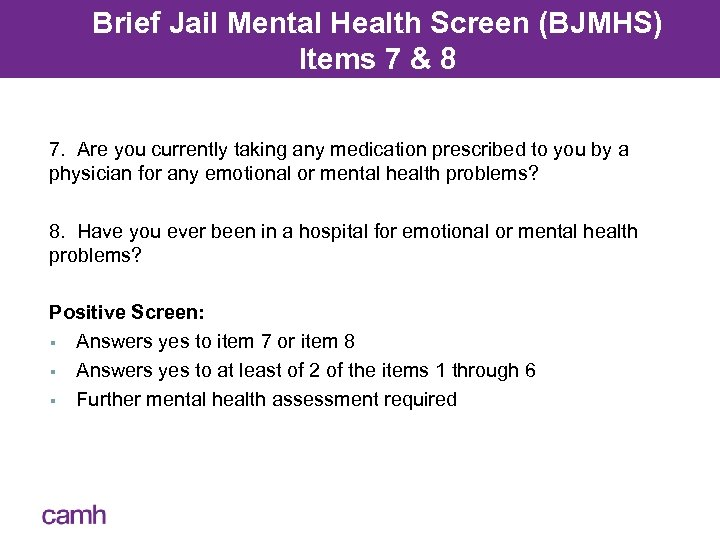 Brief Jail Mental Health Screen (BJMHS) Items 7 & 8 7. Are you currently
