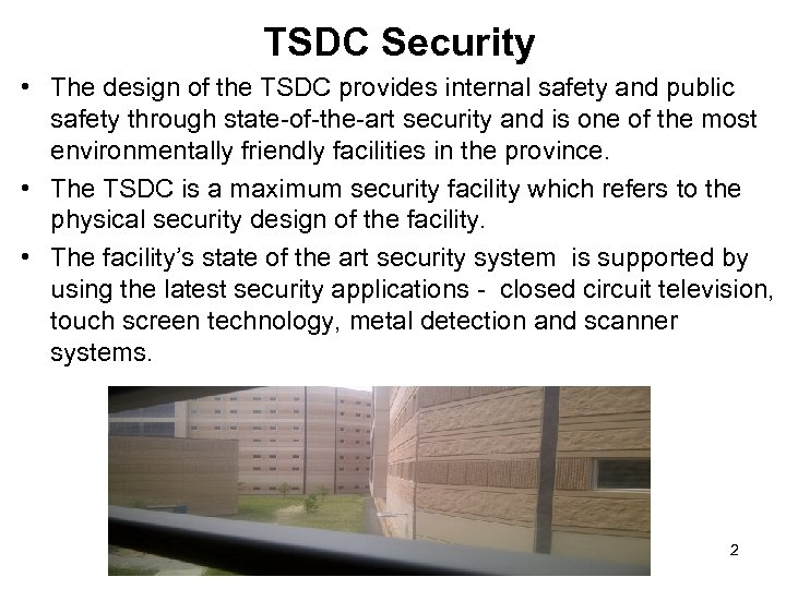 TSDC Security • The design of the TSDC provides internal safety and public safety