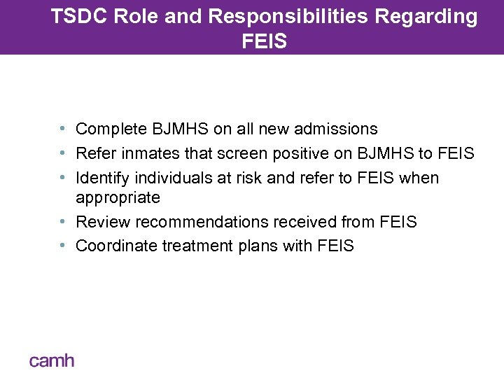 TSDC Role and Responsibilities Regarding FEIS • Complete BJMHS on all new admissions •