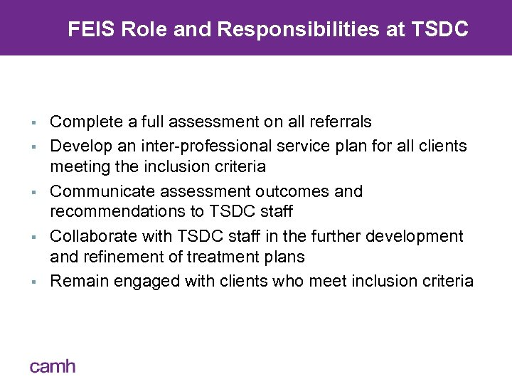 FEIS Role and Responsibilities at TSDC § § § Complete a full assessment on