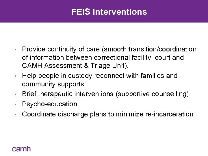 FEIS Interventions § § § Provide continuity of care (smooth transition/coordination of information between