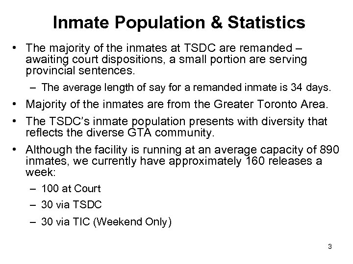 Inmate Population & Statistics • The majority of the inmates at TSDC are remanded