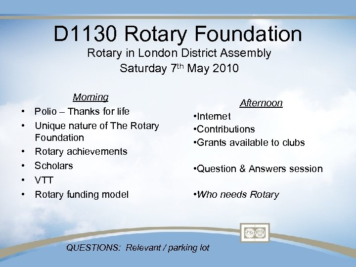 D 1130 Rotary Foundation Rotary in London District Assembly Saturday 7 th May 2010