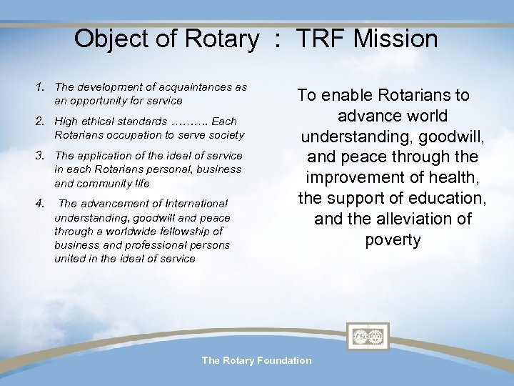 Object of Rotary : TRF Mission 1. The development of acquaintances as an opportunity