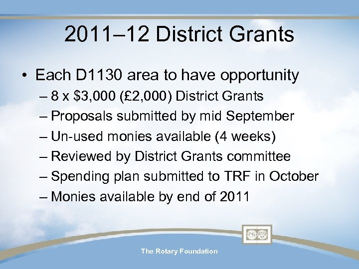 2011– 12 District Grants • Each D 1130 area to have opportunity – 8