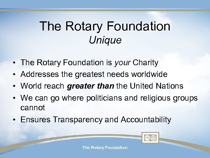 The Rotary Foundation Unique • • The Rotary Foundation is your Charity Addresses the