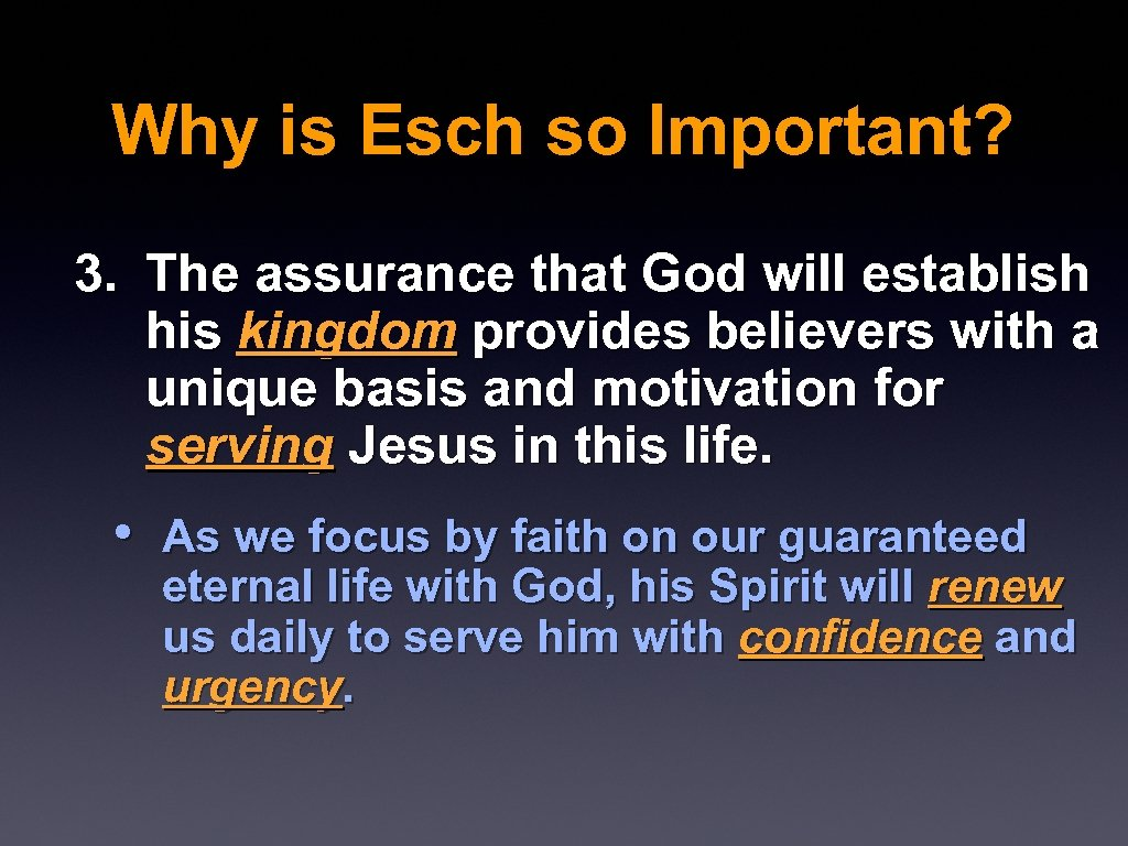 Why is Esch so Important? 3. The assurance that God will establish his kingdom