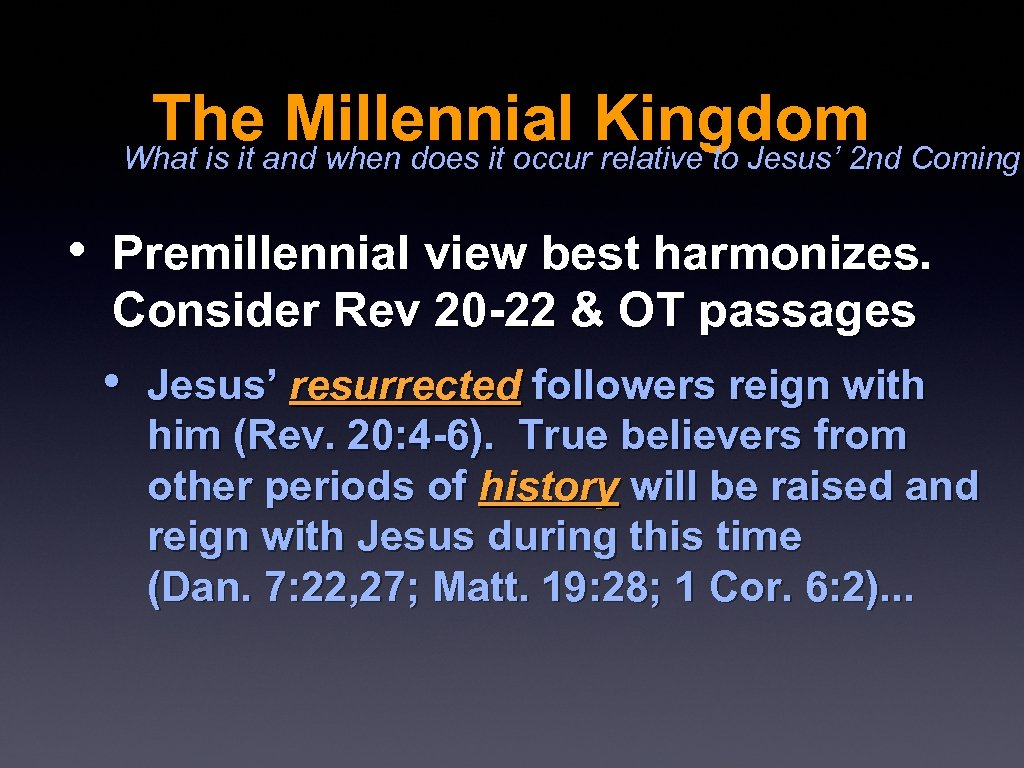 The Millennial Kingdom Coming? What is it and when does it occur relative to