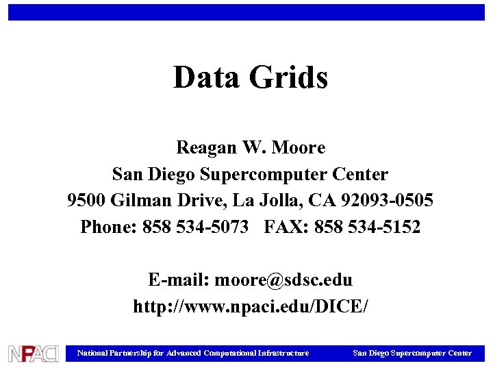 Data Grids Reagan W. Moore San Diego Supercomputer Center 9500 Gilman Drive, La Jolla,