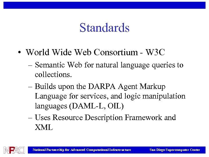 Standards • World Wide Web Consortium - W 3 C – Semantic Web for