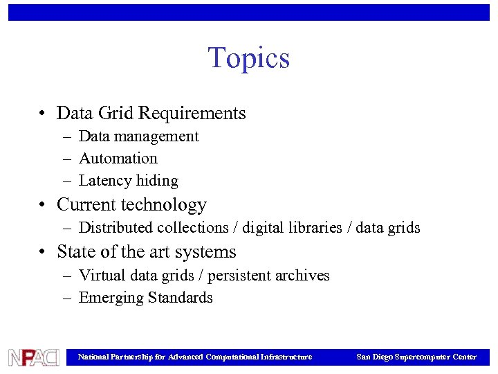 Topics • Data Grid Requirements – Data management – Automation – Latency hiding •