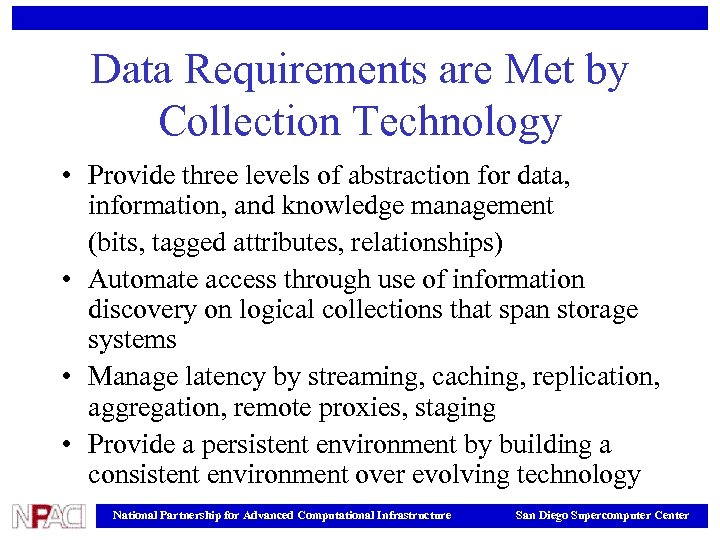 Data Requirements are Met by Collection Technology • Provide three levels of abstraction for