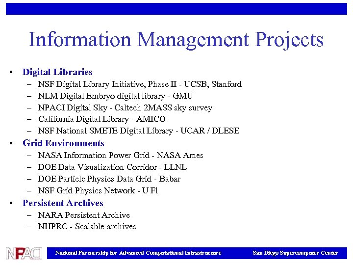 Information Management Projects • Digital Libraries – – – NSF Digital Library Initiative, Phase