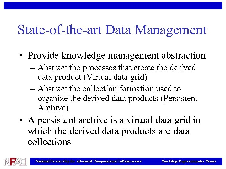 State-of-the-art Data Management • Provide knowledge management abstraction – Abstract the processes that create