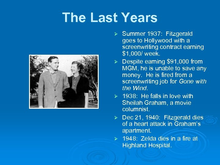 The Last Years Ø Ø Ø Summer 1937: Fitzgerald goes to Hollywood with a