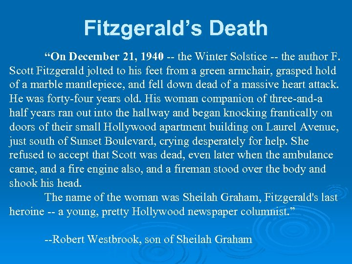 """Fitzgerald's Death """"On December 21, 1940 -- the Winter Solstice -- the author F."""