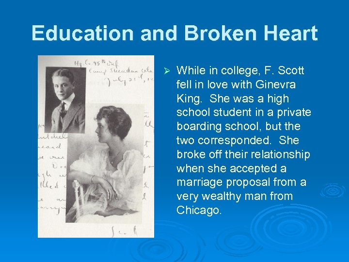 Education and Broken Heart Ø While in college, F. Scott fell in love with