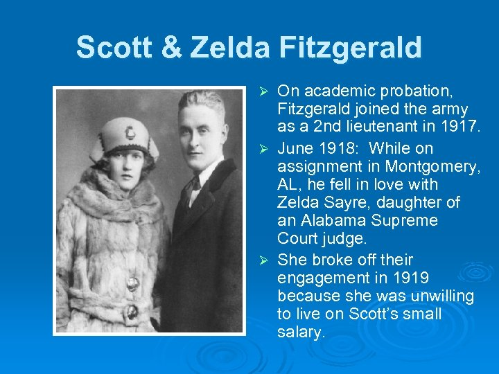 Scott & Zelda Fitzgerald On academic probation, Fitzgerald joined the army as a 2