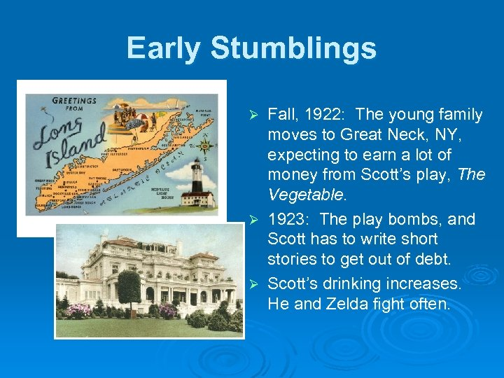 Early Stumblings Fall, 1922: The young family moves to Great Neck, NY, expecting to