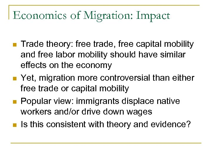 Economics of Migration: Impact n n Trade theory: free trade, free capital mobility and
