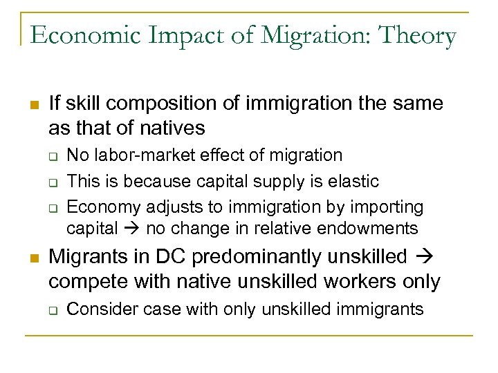 Economic Impact of Migration: Theory n If skill composition of immigration the same as