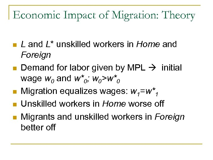 Economic Impact of Migration: Theory n n n L and L* unskilled workers in