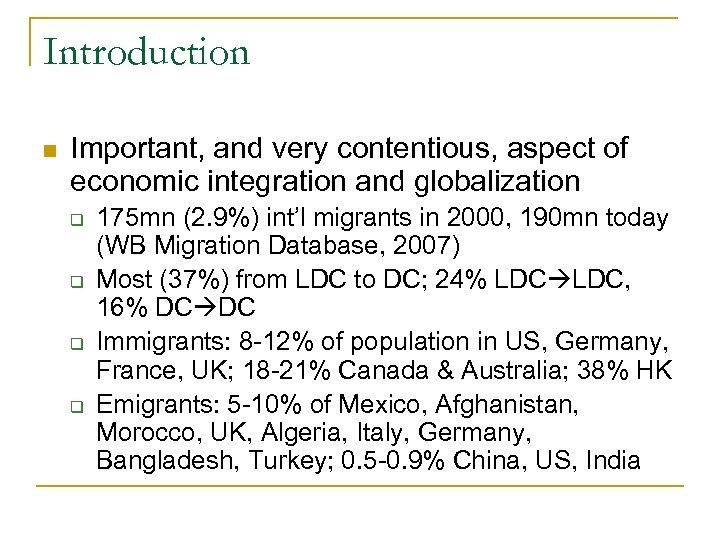 Introduction n Important, and very contentious, aspect of economic integration and globalization q q