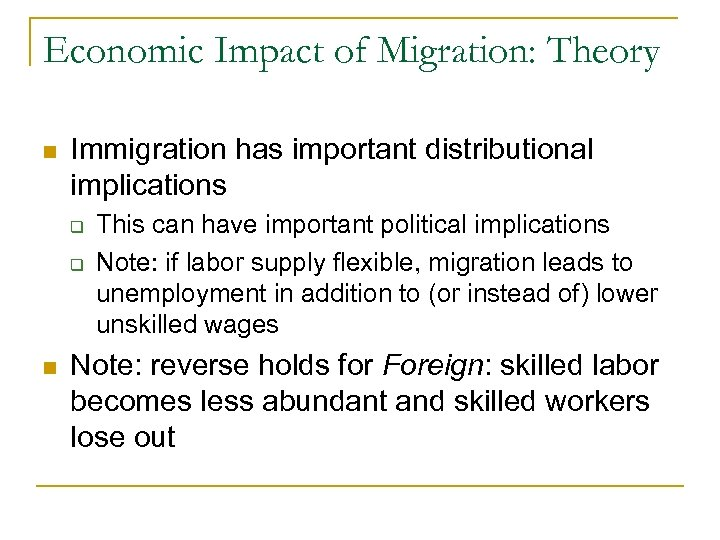 Economic Impact of Migration: Theory n Immigration has important distributional implications q q n