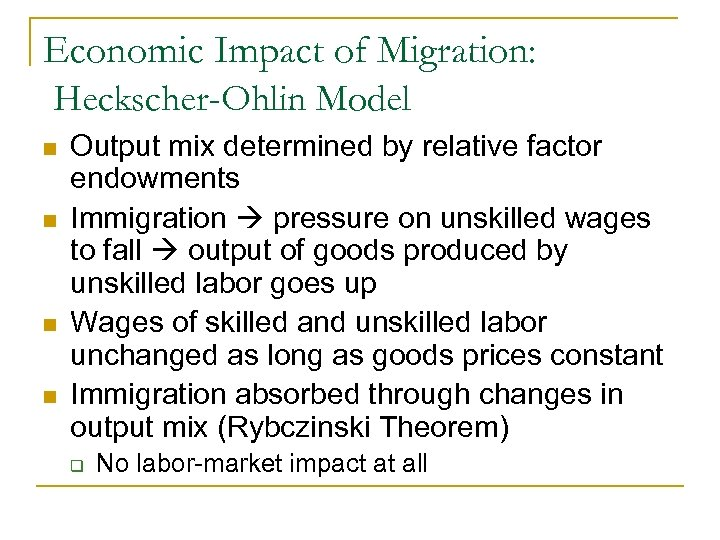 Economic Impact of Migration: Heckscher-Ohlin Model n n Output mix determined by relative factor