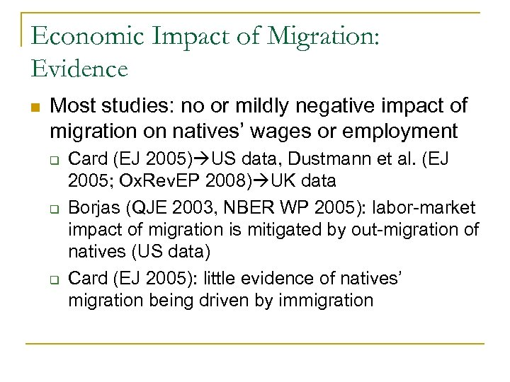 Economic Impact of Migration: Evidence n Most studies: no or mildly negative impact of