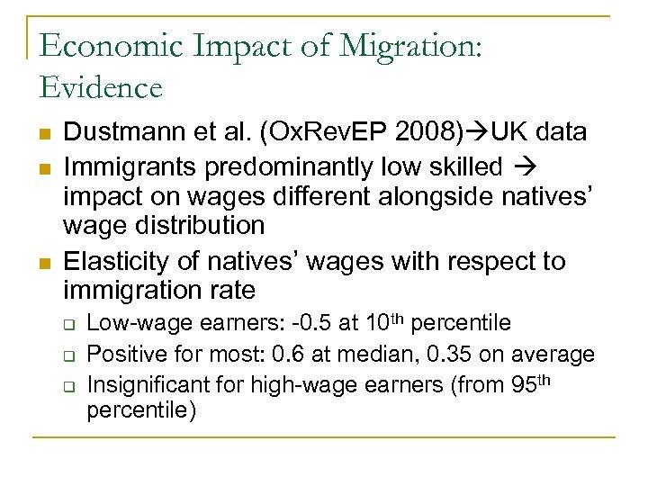 Economic Impact of Migration: Evidence n n n Dustmann et al. (Ox. Rev. EP