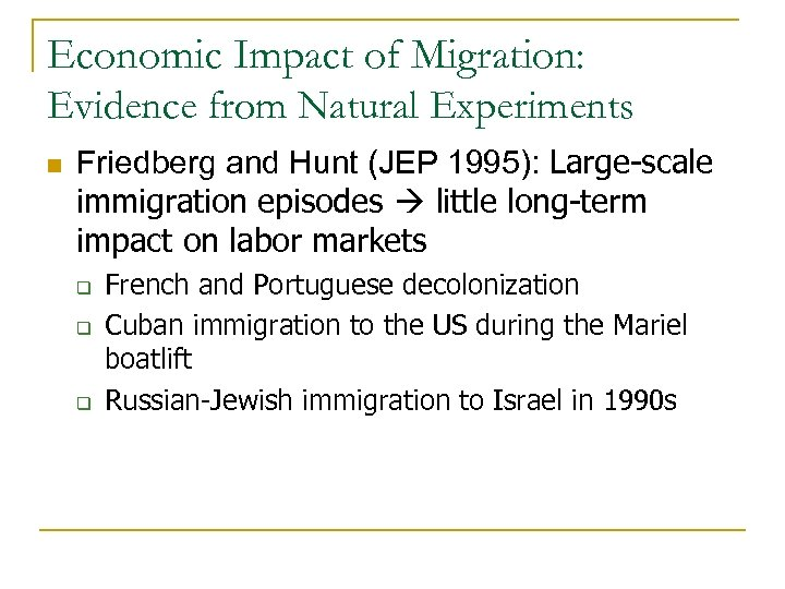 Economic Impact of Migration: Evidence from Natural Experiments n Friedberg and Hunt (JEP 1995):