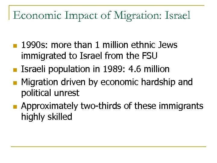 Economic Impact of Migration: Israel n n 1990 s: more than 1 million ethnic