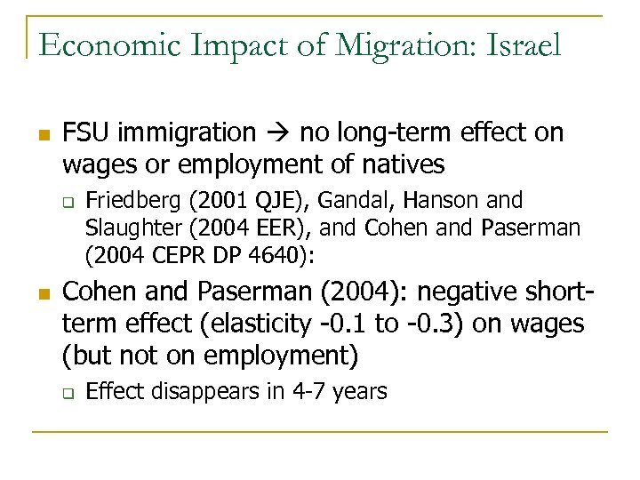 Economic Impact of Migration: Israel n FSU immigration no long-term effect on wages or