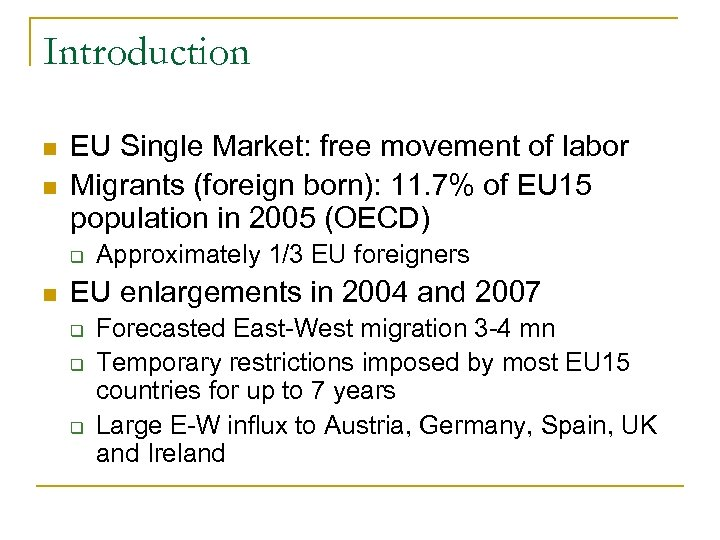 Introduction n n EU Single Market: free movement of labor Migrants (foreign born): 11.