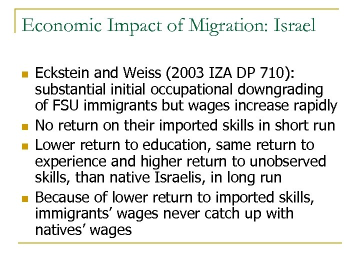 Economic Impact of Migration: Israel n n Eckstein and Weiss (2003 IZA DP 710):