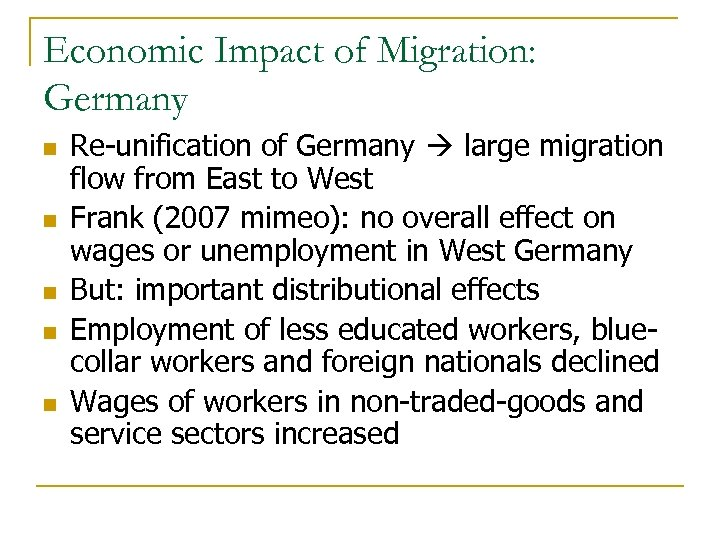 Economic Impact of Migration: Germany n n n Re-unification of Germany large migration flow